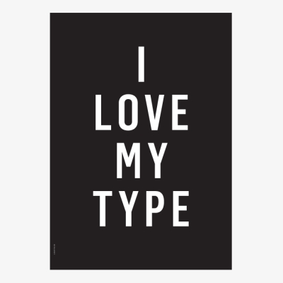 I Love My Type Poster - Black - A3