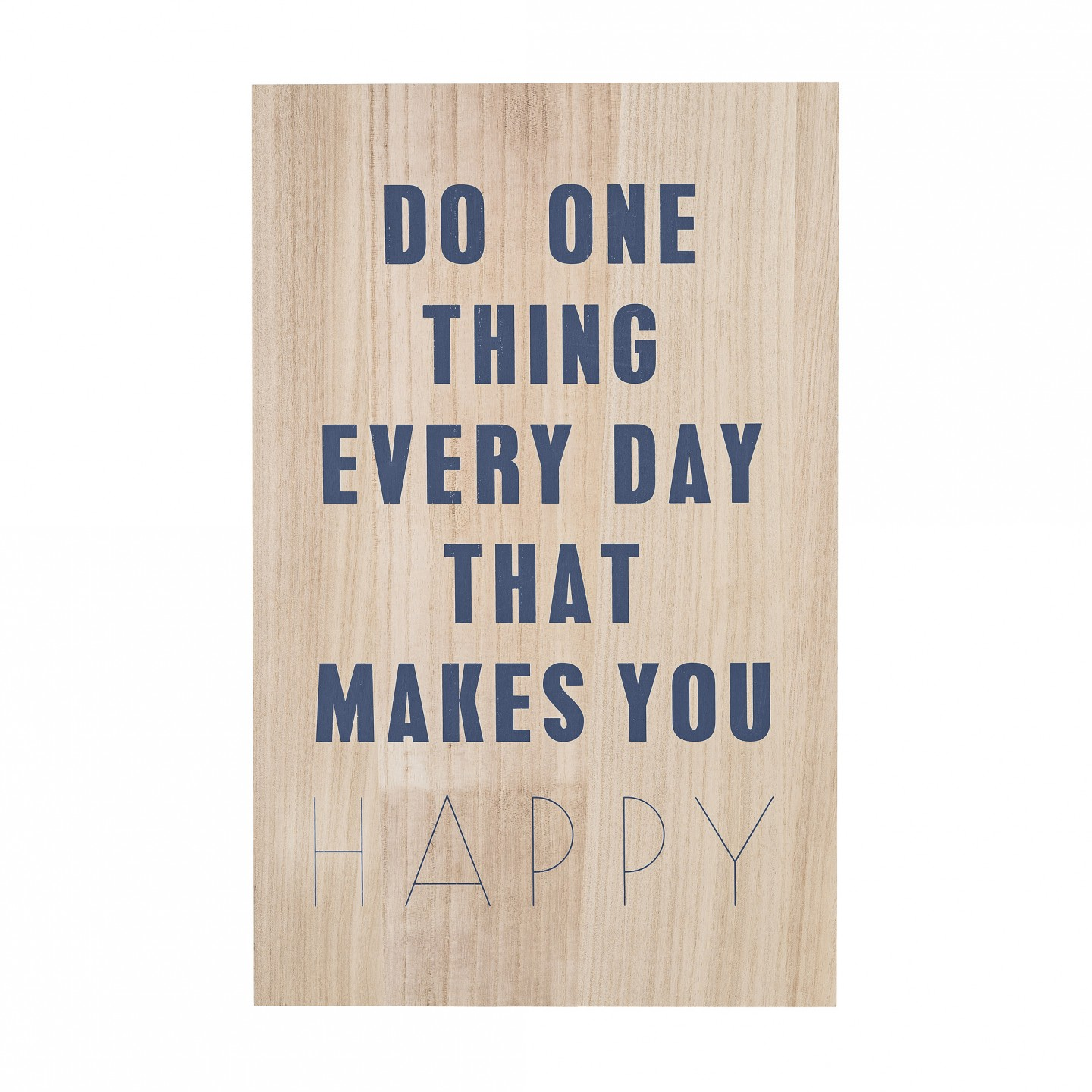 bloomingville wooden sign 39 do one thing that makes you happy 39. Black Bedroom Furniture Sets. Home Design Ideas